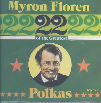 22 OF THE GREATEST POLKAS BY FLOREN,MYRON (CD)
