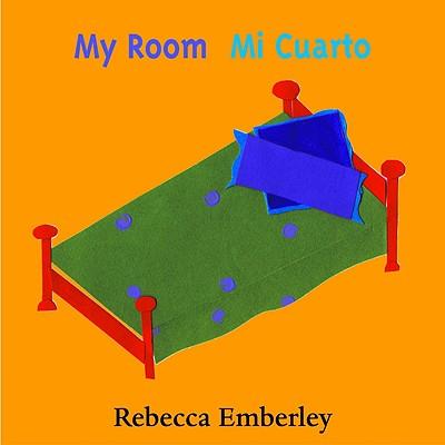 My Room/mi Cuarto By Emberley, Rebecca