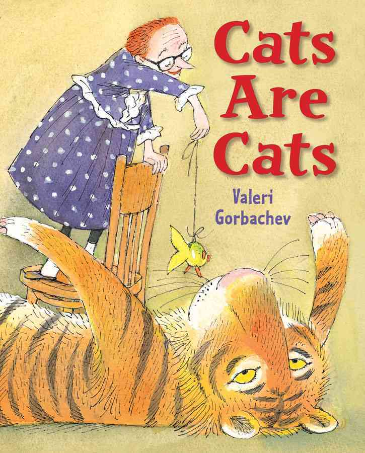 Cats Are Cats By Gorbachev, Valeri/ Gorbachev, Valeri (ILT)